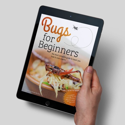 Bugs for Beginners Entomophagy Cookbook (Ebook)